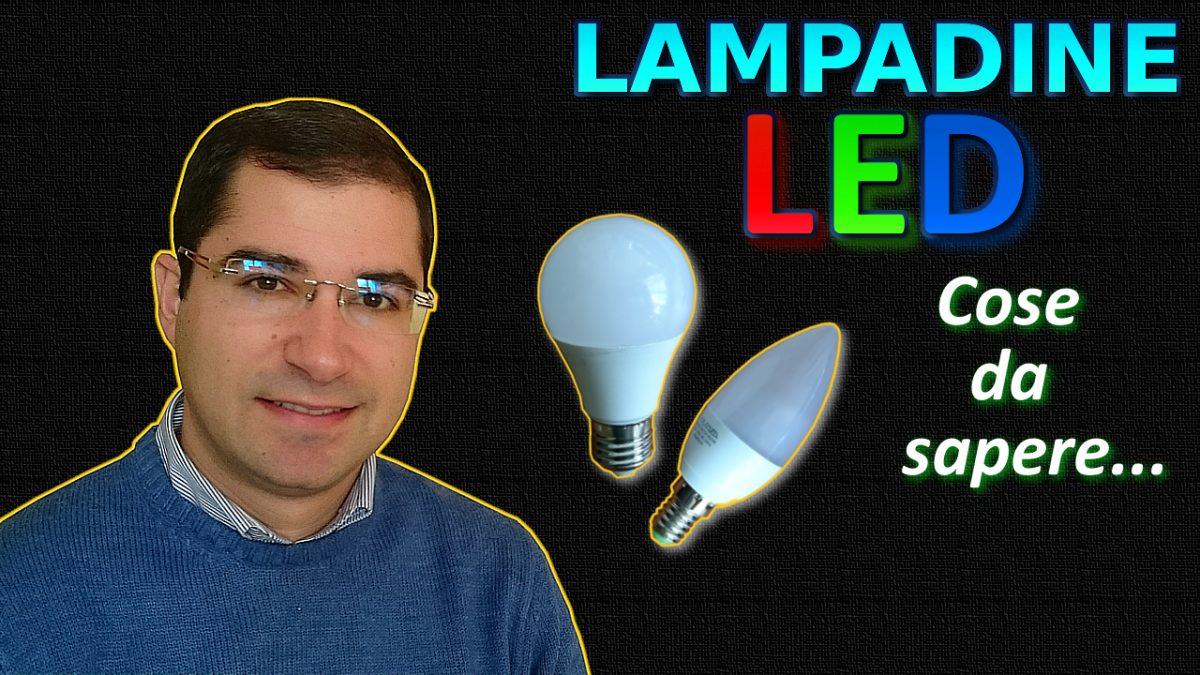 Lampadine LED per uso domestico ; Cose da sapere
